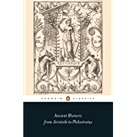 Ancient Rhetoric: From Aristotle to Philostratus (Penguin Classics)