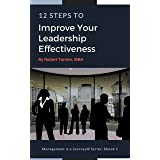 12 Steps to Improve Your Leadership Effectiveness (Management is a Journey® Book 1)