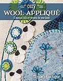 Cozy Wool Appliqué: 11 Seasonal Folk Art Projects for Your Home