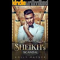 The Sheikh's Scandal - A Sheikh Romance (Sheikh Passions Book 3)