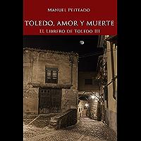 Toledo, amor y muerte (El librero de Toledo nº 3)