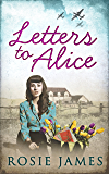 Letters To Alice (The Land Girls of Home Farm)