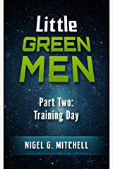 Little Green Men: #2: Training Day Kindle Edition