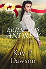 Bride for Andrew (Mail Order Mounties Book 18) Kindle Edition
