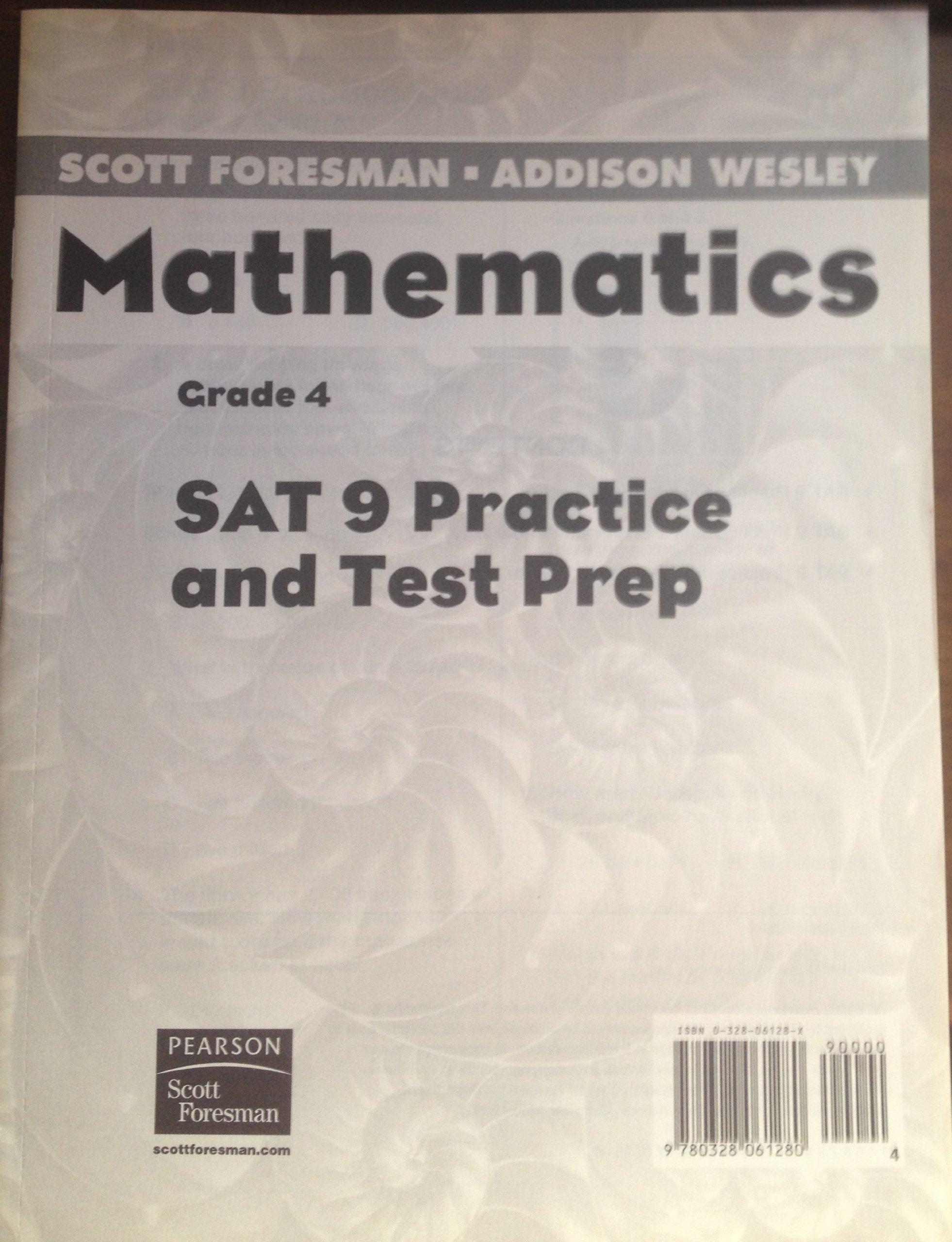 Scott Foresman - Addison Wesley Mathematics: Grade 4: SAT 9 Practice and  Test Prep: Scott Foresman: 9780328061280: Amazon.com: Books