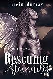Rescuing Alexander (His Fallen Angel Book 3)