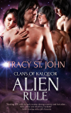 Alien Rule: A Reverse Harem Romance (Clans of Kalquor Book 2)