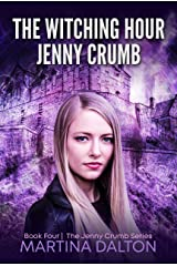 The Witching Hour: Jenny Crumb (The Jenny Crumb Series Book 4) Kindle Edition