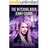 The Witching Hour: Jenny Crumb (The Jenny Crumb Series Book 4)