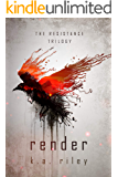 Render: A Dystopian Novel (The Resistance Trilogy Book 2)