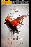 Render: A Dystopian Novel (The Resistance Trilogy Book 2)