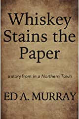 Whiskey Stains the Paper