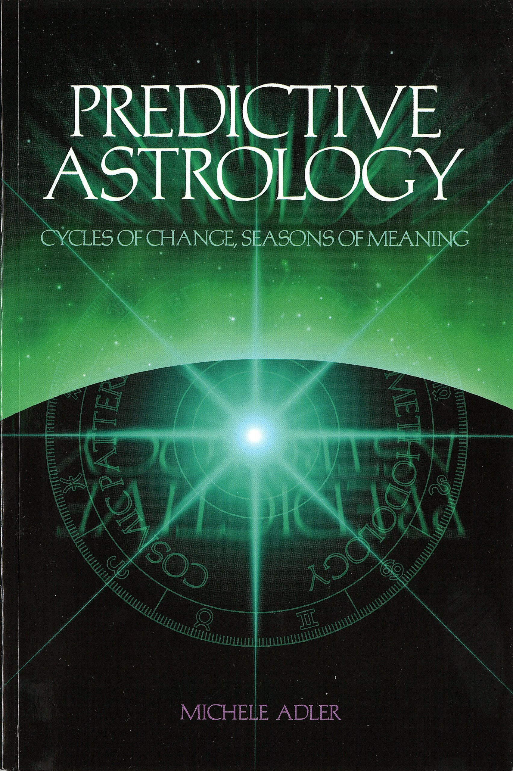 Predictive astrology cycles of change seasons of meaning predictive astrology cycles of change seasons of meaning michele adler 9780976674108 amazon books nvjuhfo Gallery
