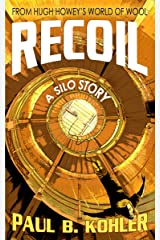 Recoil: A Silo Story Kindle Edition