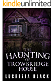 The Haunting of Trowbridge House
