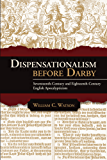 Dispensationalism before Darby: Seventeenth-Century and Eighteenth-Century English Apocalypticism (English Edition)