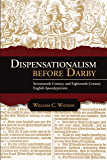 Dispensationalism before Darby: Seventeenth-Century and Eighteenth-Century English Apocalypticism