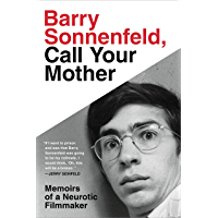 Barry Sonnenfeld, Call Your Mother: Memoirs of a Neurotic Filmmaker book cover