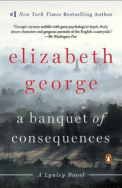 A Banquet of Consequences: A Lynley Novel (Inspector Lynley Book ...