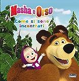 Masha e Orso. Come si sono incontrati