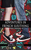 Adventures in French Sleuthing: Cozy Mystery (Funeral Crashing Young Aduly Mystery Book 5)