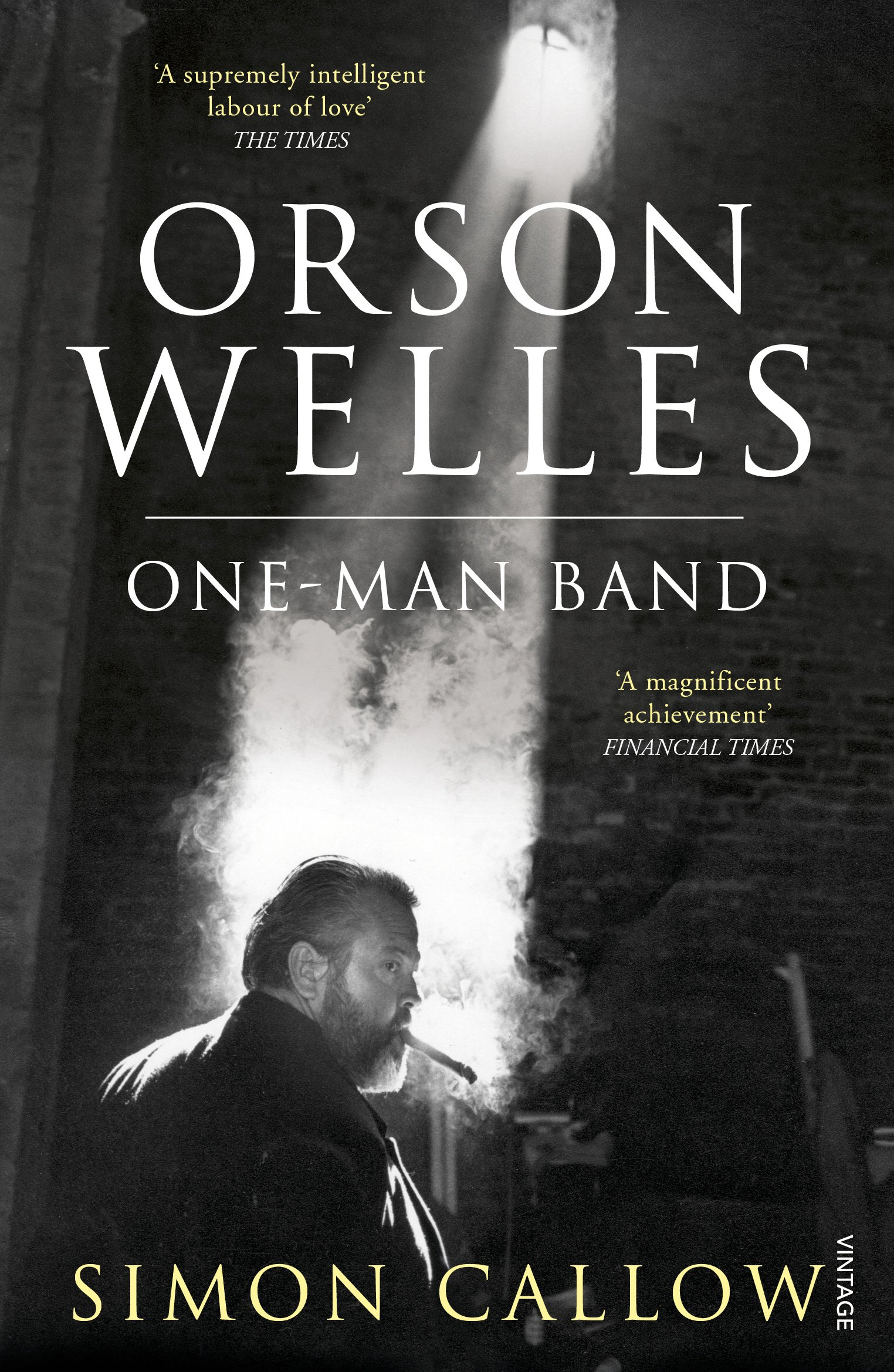Orson Welles Volume 3  One Man Band  Orson Welles Biographies Band 5
