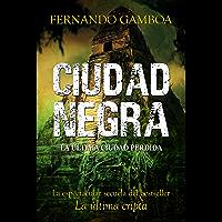 CIUDAD NEGRA: La espectacular secuela del bestseller LA ÚLTIMA CRIPTA (Las aventuras de Ulises Vidal nº 2) (Spanish…