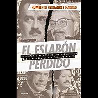 El eslabón perdido: La historia secreta de los magnicidios que cambiaron la historia de México