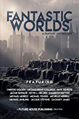 Fantastic Worlds: A Fantasy Anthology Kindle Edition