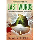 Last Words (Delta Detectives/Cage Foster Mystery Series): (A Delta Detectives/ Cage Foster Mystery) (Delta Detective Series B