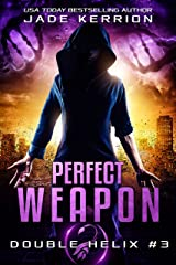 Perfect Weapon (Double Helix Book 3) Kindle Edition