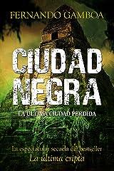CIUDAD NEGRA: La espectacular secuela del bestseller LA ÚLTIMA CRIPTA (Las aventuras de Ulises Vidal nº 2) (Spanish Edition) Kindle Edition