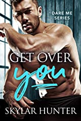 Get Over You (Dare Me Book 1) Kindle Edition