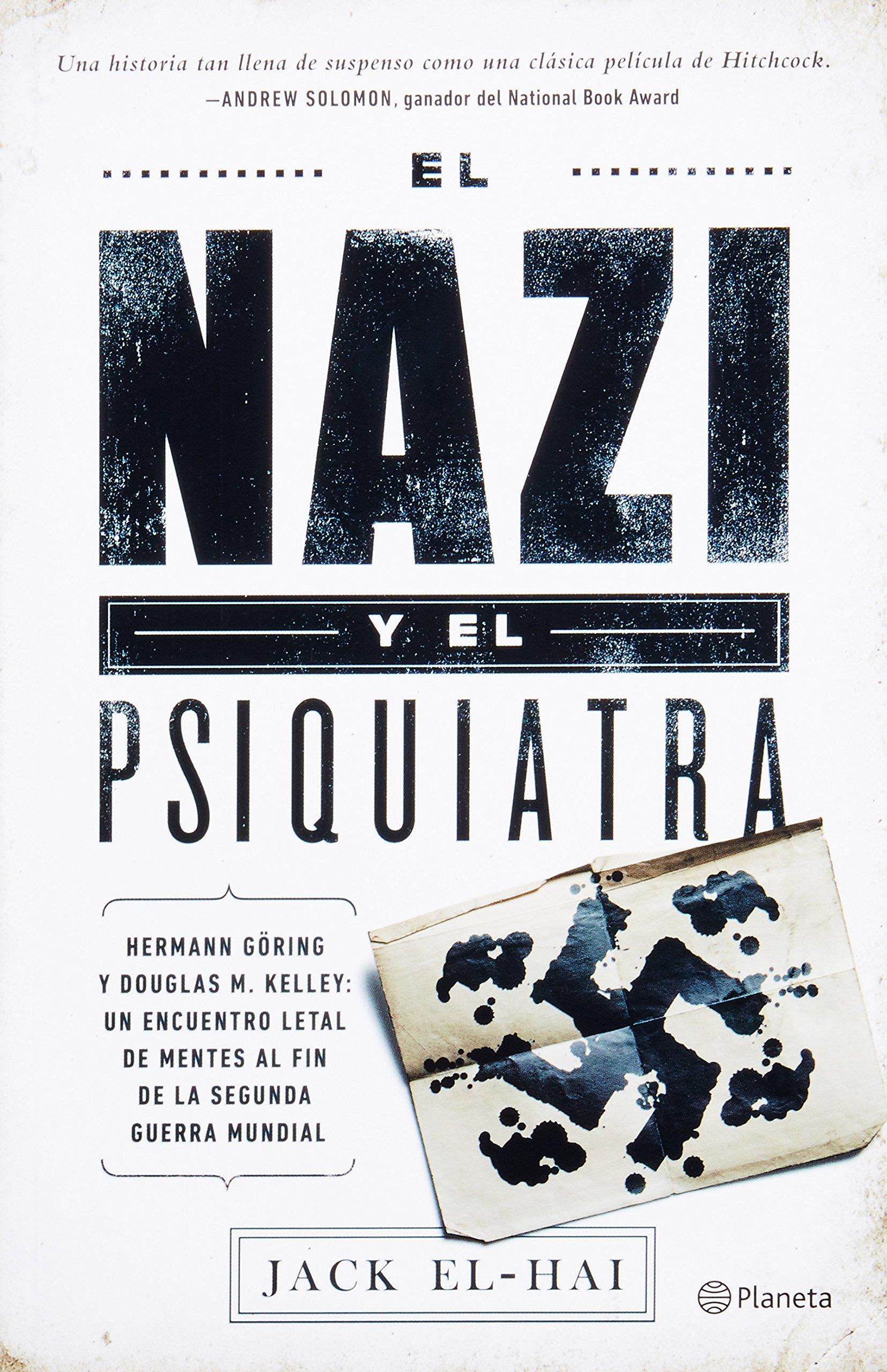 El nazi y el psiquiatra / The Nazi and the Psychiatrist: Amazon.es: El-Hai, Jack, Aragon, Alejandra Ramos: Libros