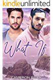 What if: M/M Straight to Gay First Time Romance