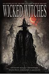 Wicked Witches: An Anthology of the New England Horror Writers Kindle Edition
