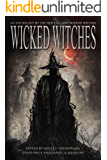 Wicked Witches: An Anthology of the New England Horror Writers