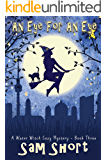 An Eye For An Eye: A Water Witch Cozy Mystery - Book Three (Water Witch Cozy Paranormal Mystery Series 3)