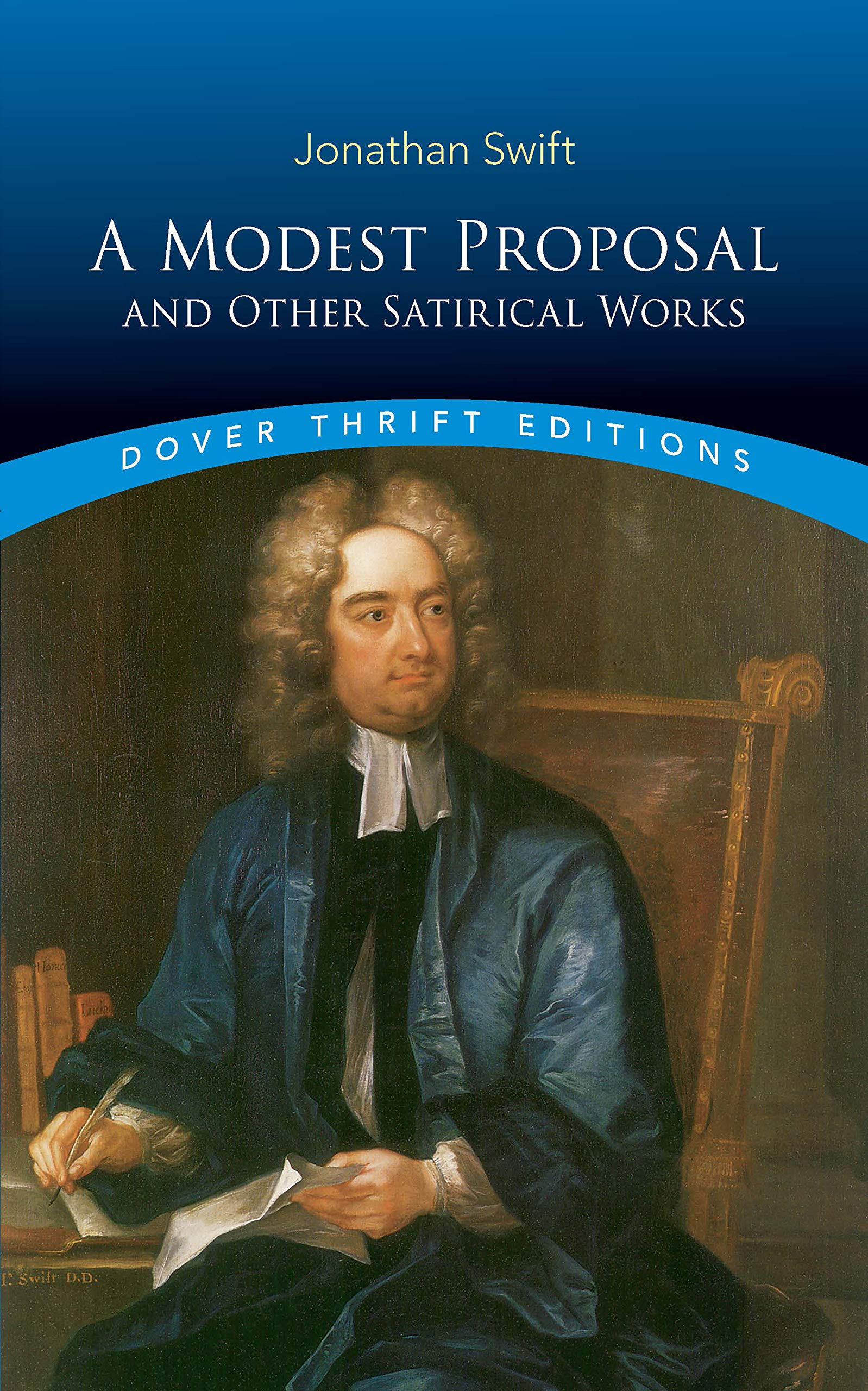 Amazon Com A Modest Proposal And Other Satirical Works Dover