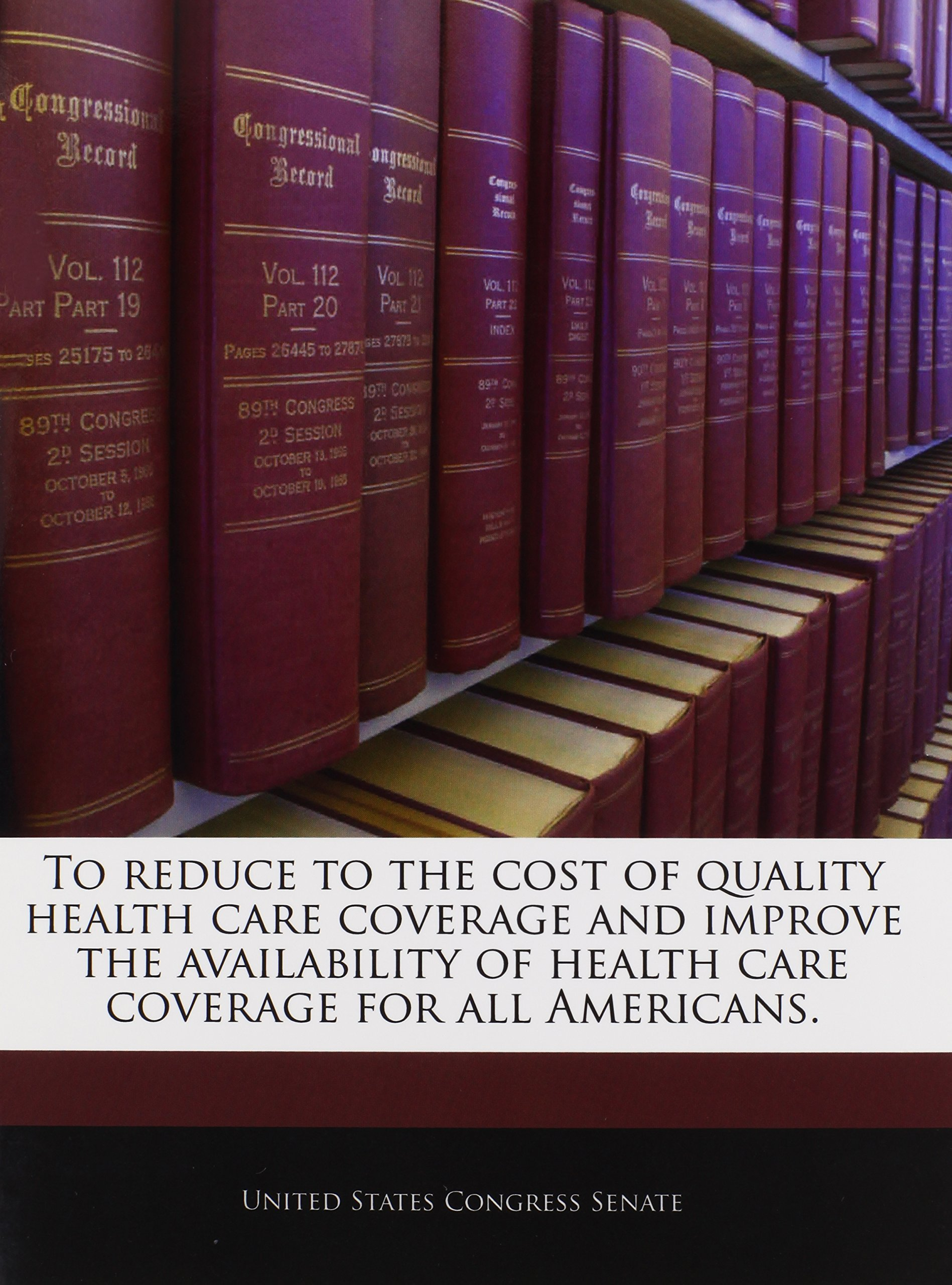 To reduce to the cost of quality health care coverage and improve the availability of health care coverage for all Americans. pdf