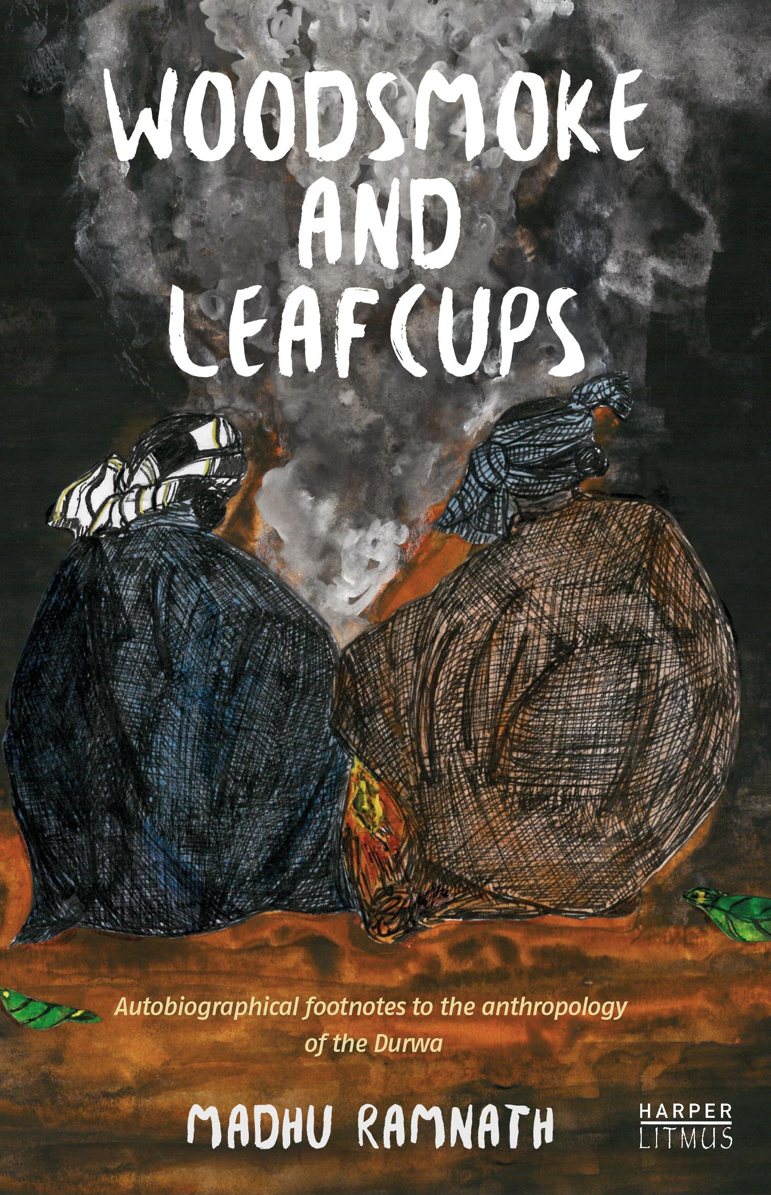 Woodsmoke and Leafcups : Autobiographical Footnotes to the