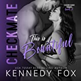 This is Beautiful - Checkmate: Logan & Kayla, Book 2: Checkmate Duet Series, Book 6