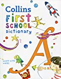 Collins First School Dictionary: Illustrated Learning Support for Age 5+: Illustrated Dictionary for Ages 5+
