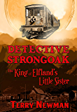 The King of Elfland's Little Sister (A Detective Strongoak Adventure)