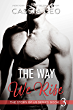 The Way We Rise (The Story of Us Book 3)