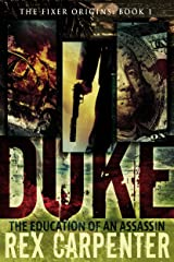 Duke: The Education of an Assassin: (The Fixer Origins: Book 1) Kindle Edition