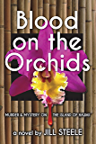 Blood on the Orchids: Murder & Mystery On The Island of Hawaii