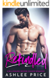 Rekindled: A Billionaire Second Chance Romance
