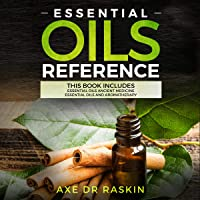 Essential Oils Reference: This Book Includes Essential Oils Ancient Medicine + Essential Oils and Aromatherapy
