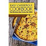 Easy Casserole Cookbook (Casserole Cookbook, Casserole Recipes, Casserole Cooking, Casseroles, Casserole Ideas 1)